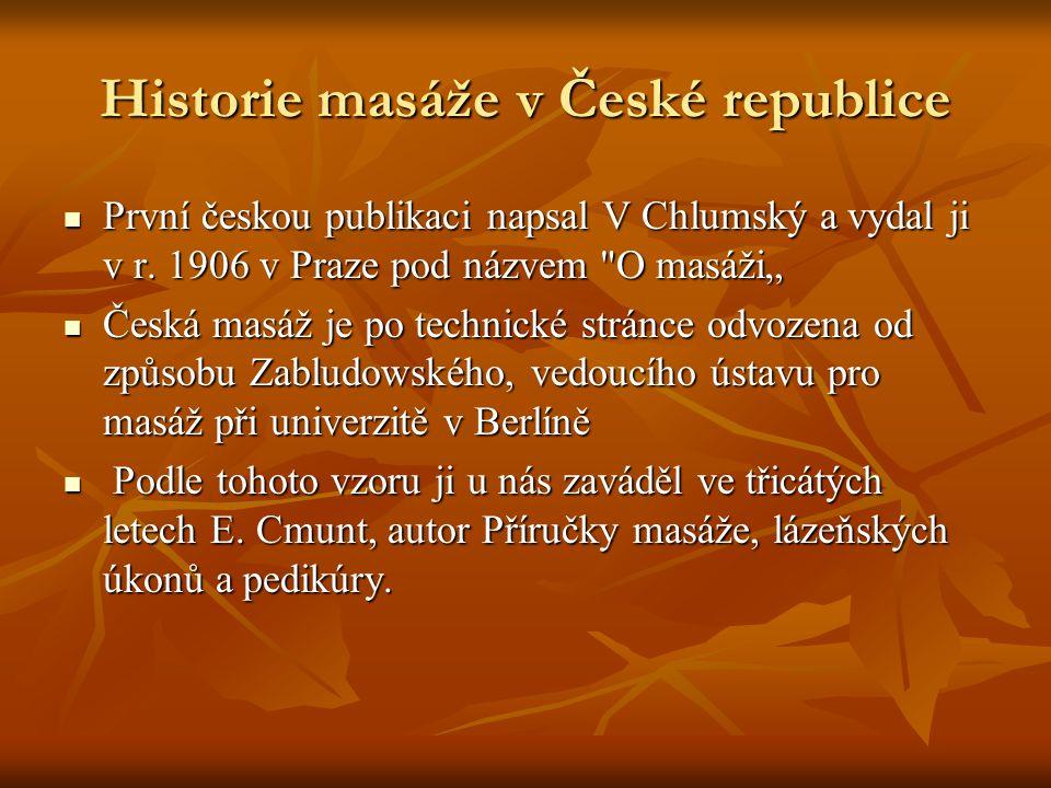 Historie masáže v České republice První českou publikaci napsal V Chlumský a vydal ji v r.