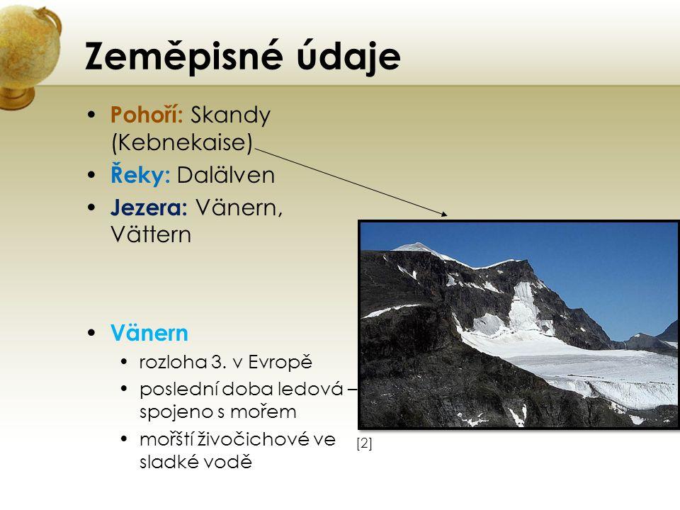 Zeměpisné údaje Pohoří: Skandy (Kebnekaise) Řeky: Dalälven Jezera: Vänern, Vättern Vänern rozloha 3. v Evropě poslední doba ledová – spojeno s mořem m