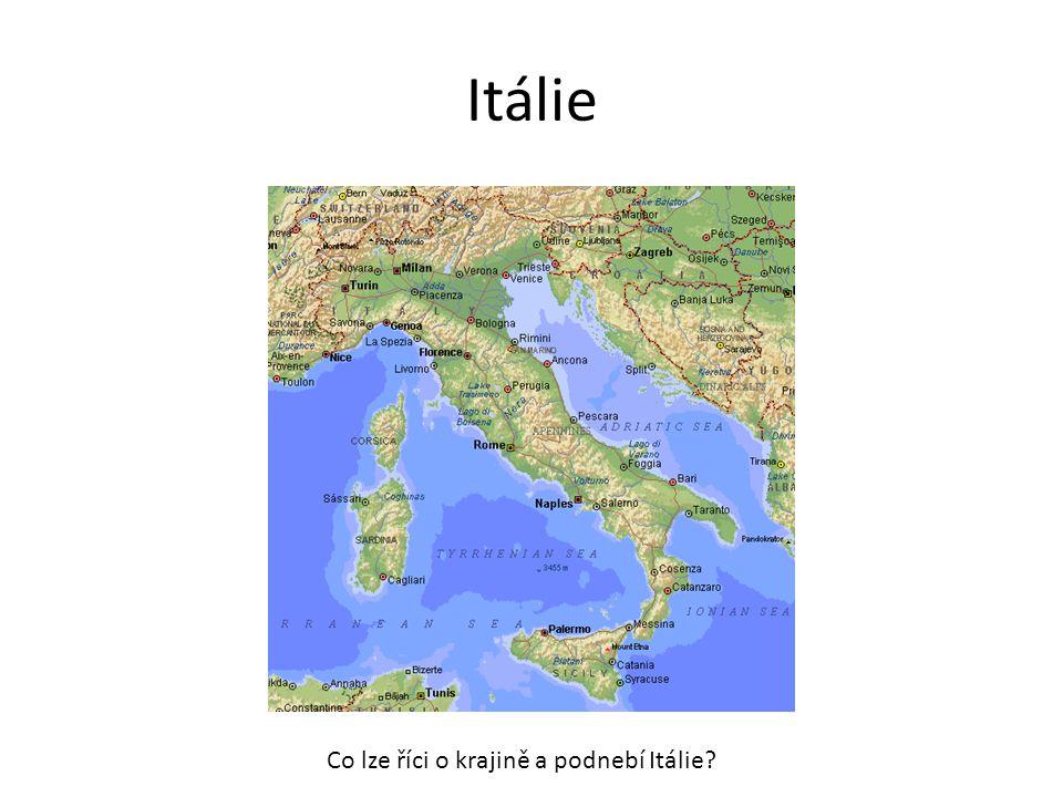 Itálie Co lze říci o krajině a podnebí Itálie?