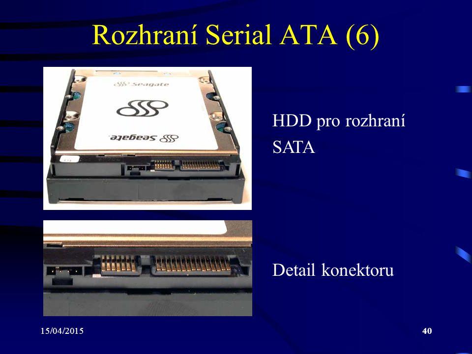 15/04/201540 Rozhraní Serial ATA (6) HDD pro rozhraní SATA Detail konektoru