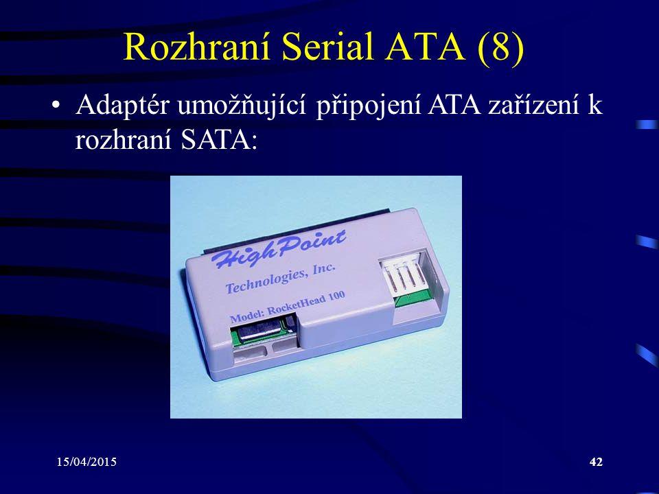 15/04/201542 Rozhraní Serial ATA (8) Adaptér umožňující připojení ATA zařízení k rozhraní SATA: