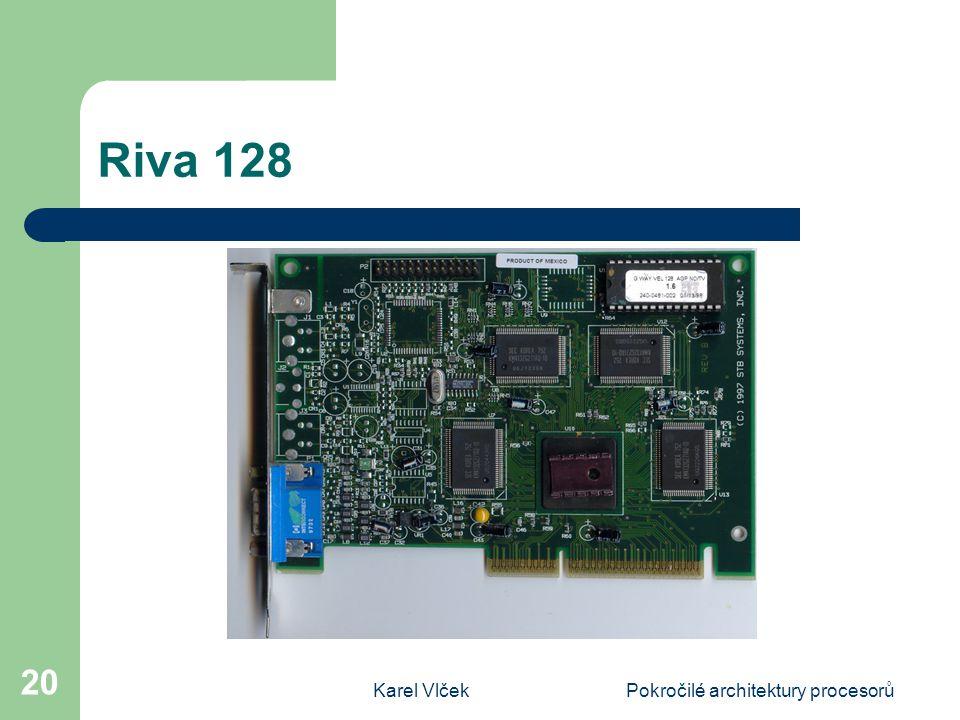 Karel VlčekPokročilé architektury procesorů 20 Riva 128