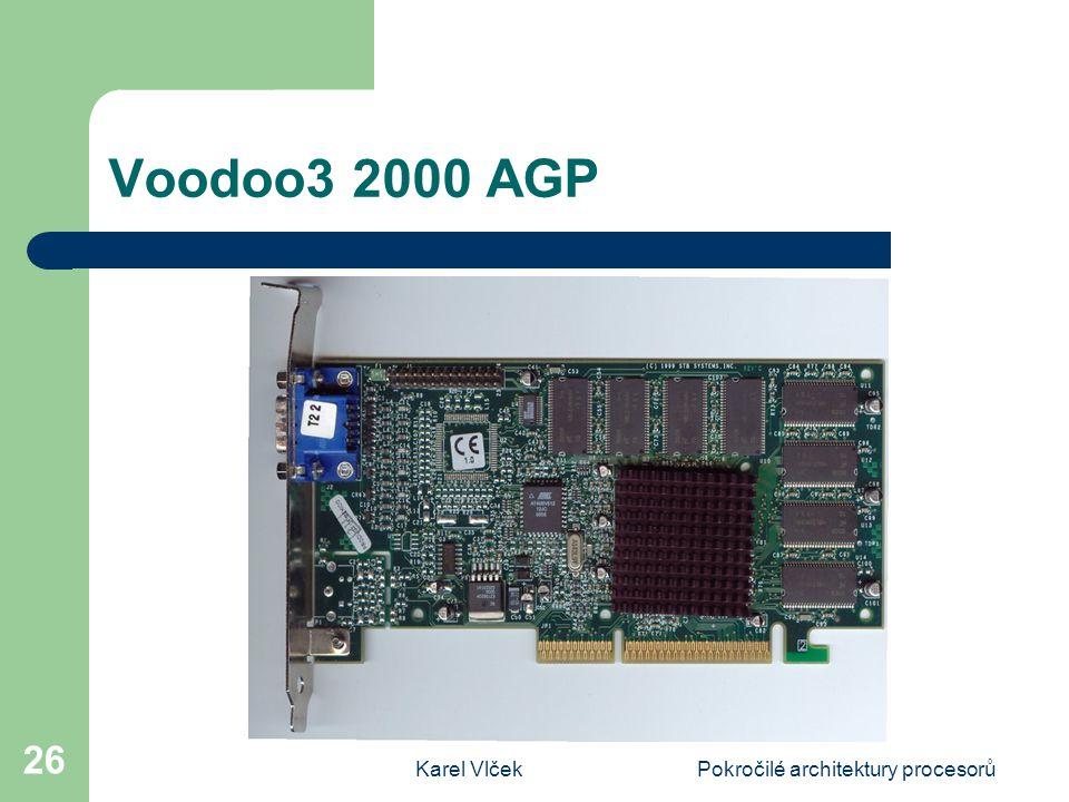 Karel VlčekPokročilé architektury procesorů 26 Voodoo3 2000 AGP