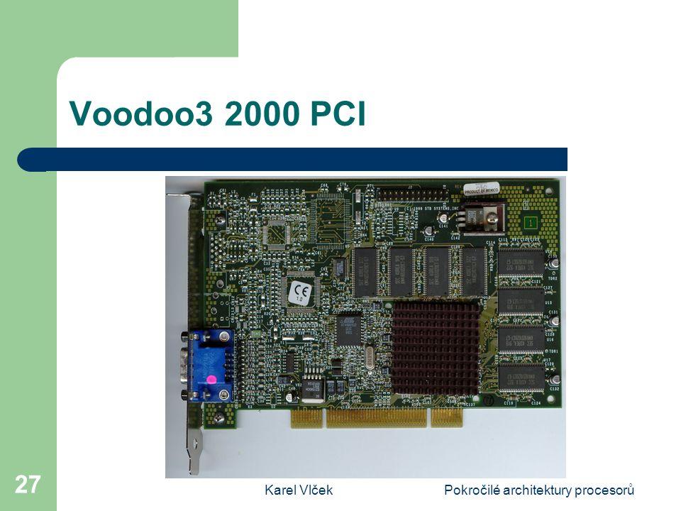 Karel VlčekPokročilé architektury procesorů 27 Voodoo3 2000 PCI
