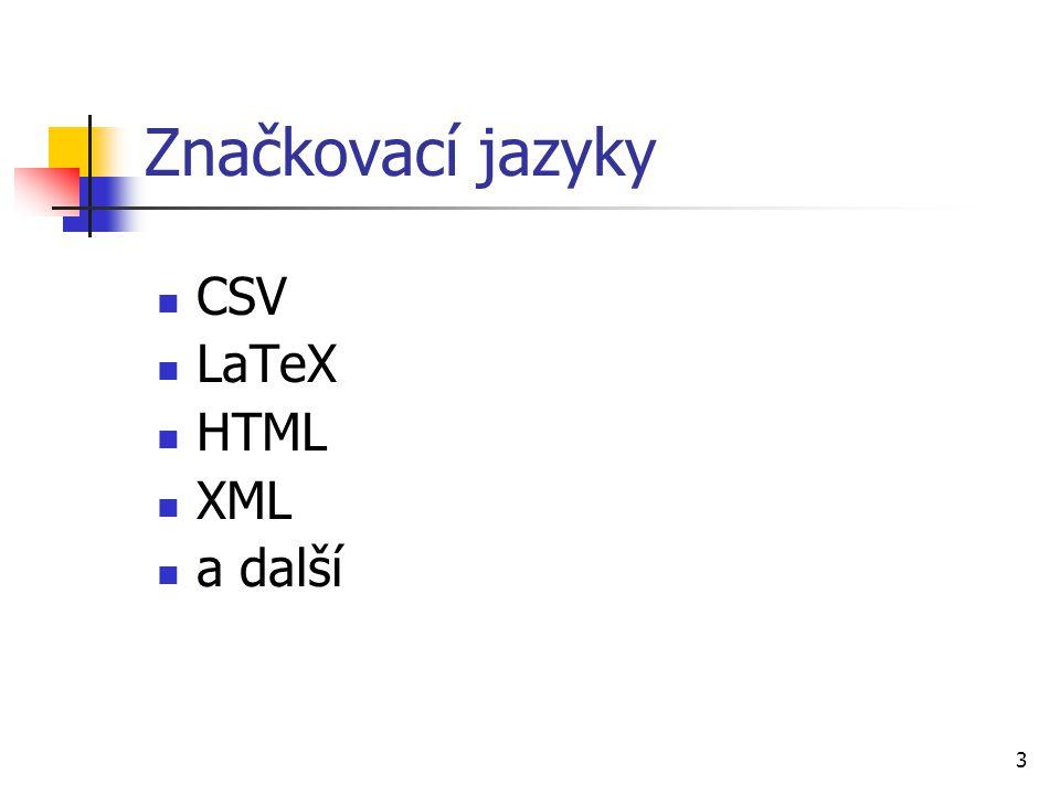 3 Značkovací jazyky CSV LaTeX HTML XML a další