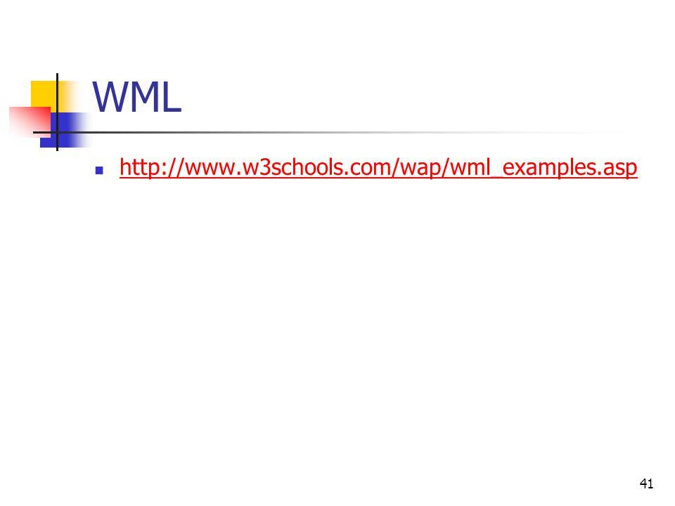 41 WML http://www.w3schools.com/wap/wml_examples.asp