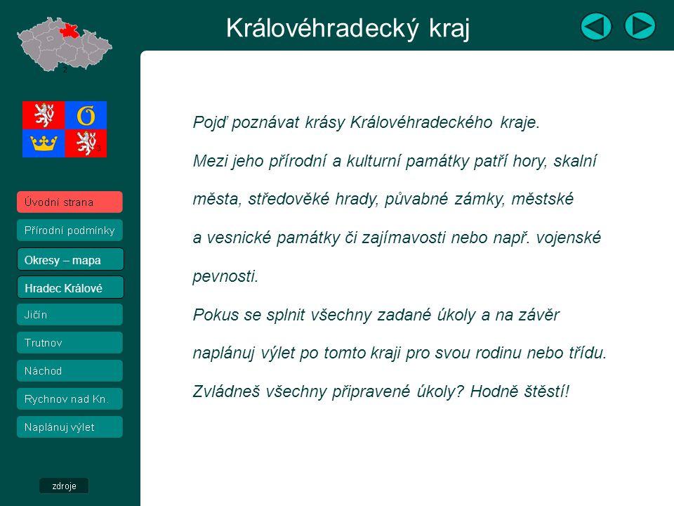 Centrem oblasti je město Hradec Králové.Leží na soutoku Labe a Orlice.