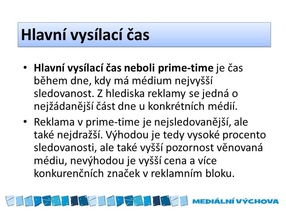 Hlavní vysílací čas Hlavní vysílací čas neboli prime-time je čas během dne, kdy má médium nejvyšší sledovanost.