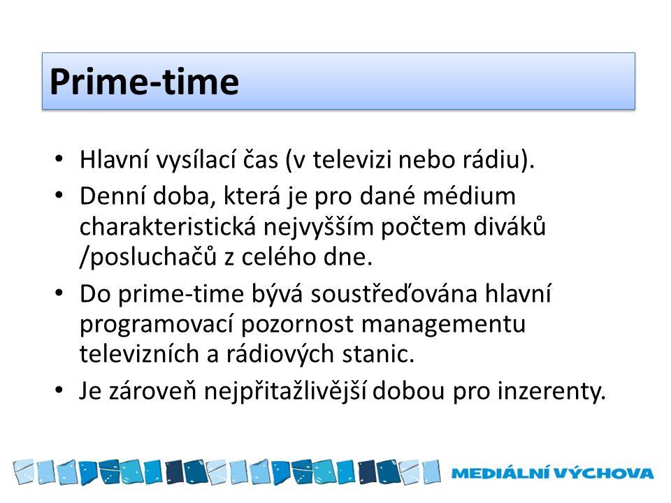 Prime-time Hlavní vysílací čas (v televizi nebo rádiu).