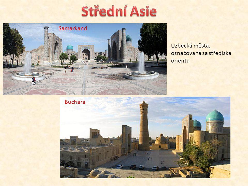 Samarkand Buchara Uzbecká města, označovaná za střediska orientu