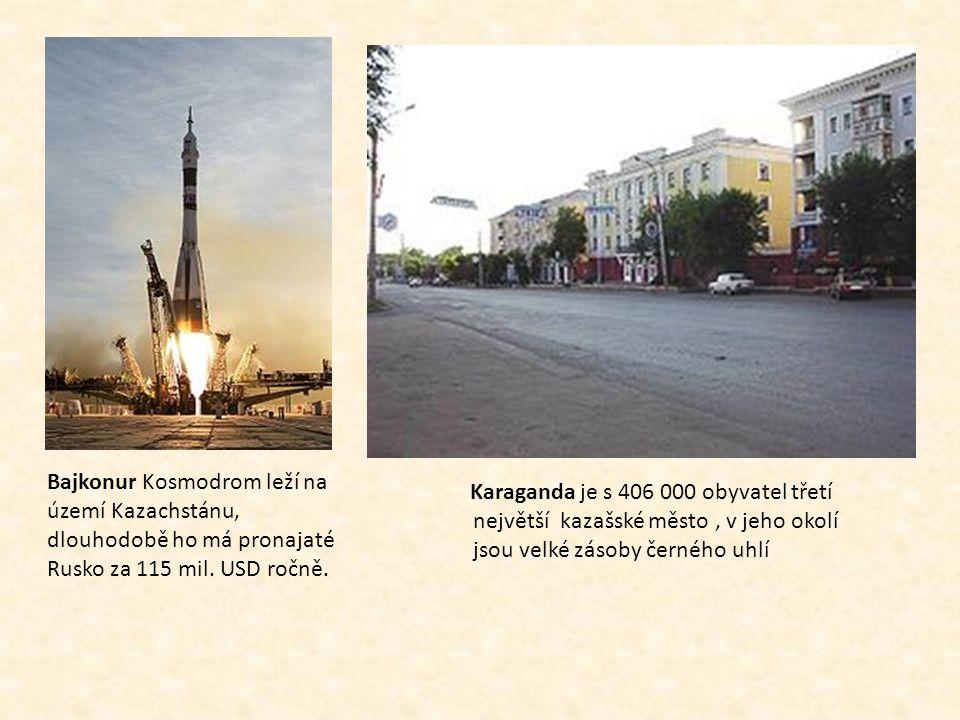 Bajkonur Kosmodrom leží na území Kazachstánu, dlouhodobě ho má pronajaté Rusko za 115 mil. USD ročně. Karaganda je s 406 000 obyvatel třetí největší k
