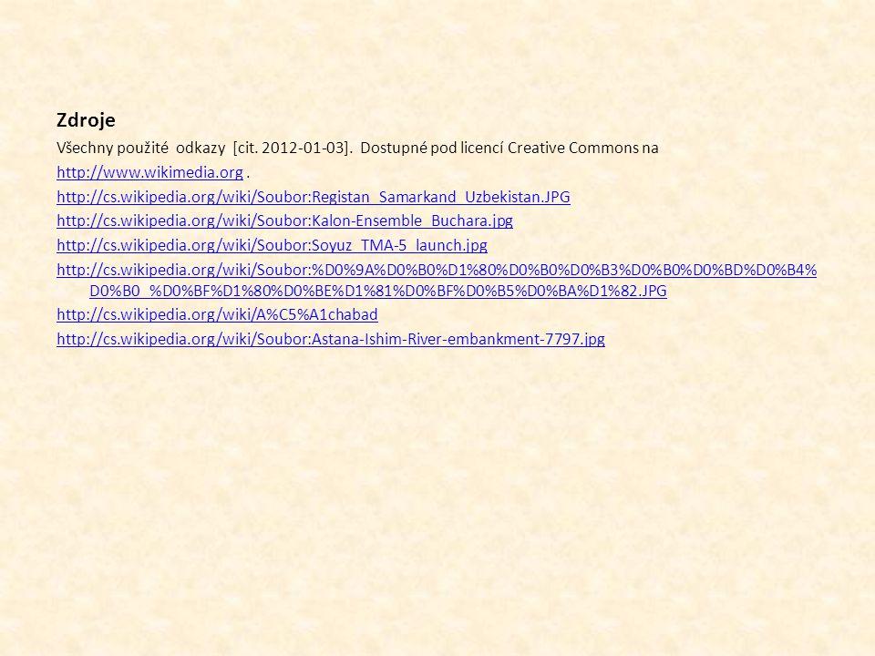 Zdroje Všechny použité odkazy [cit. 2012-01-03]. Dostupné pod licencí Creative Commons na http://www.wikimedia.orghttp://www.wikimedia.org. http://cs.