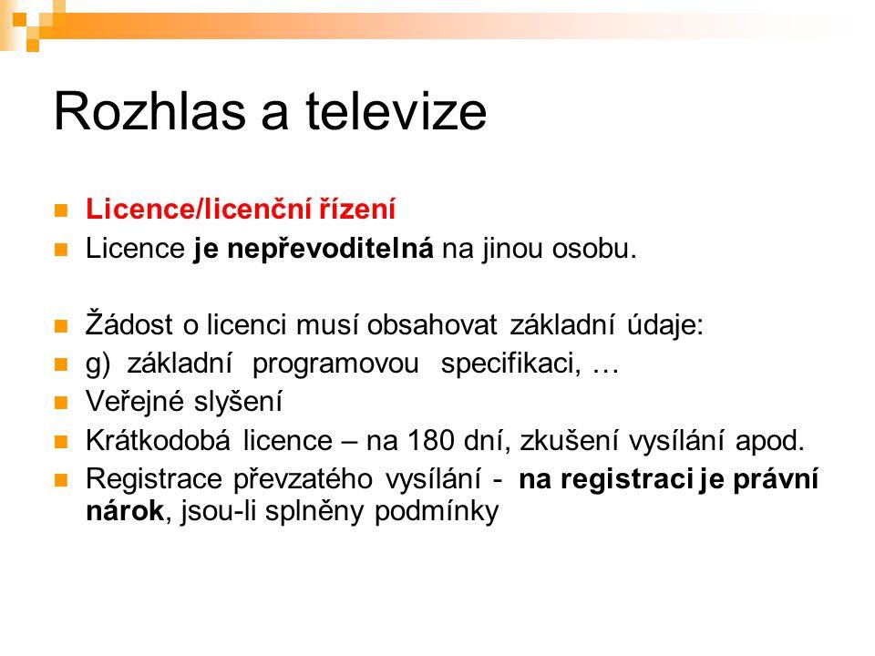 14 Rozhlas a televize Licence/licenční řízení Licence je nepřevoditelná na jinou osobu.