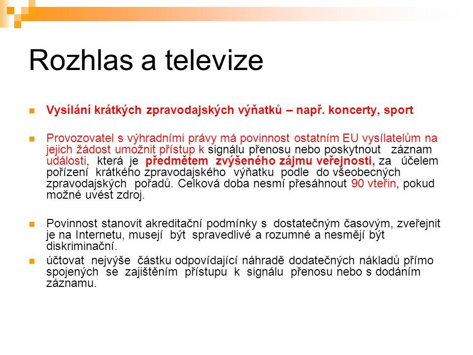 21 Rozhlas a televize Vysílání krátkých zpravodajských výňatků – např.