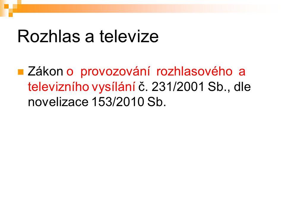 3 Rozhlas a televize Zákon o provozování rozhlasového a televizního vysílání č.