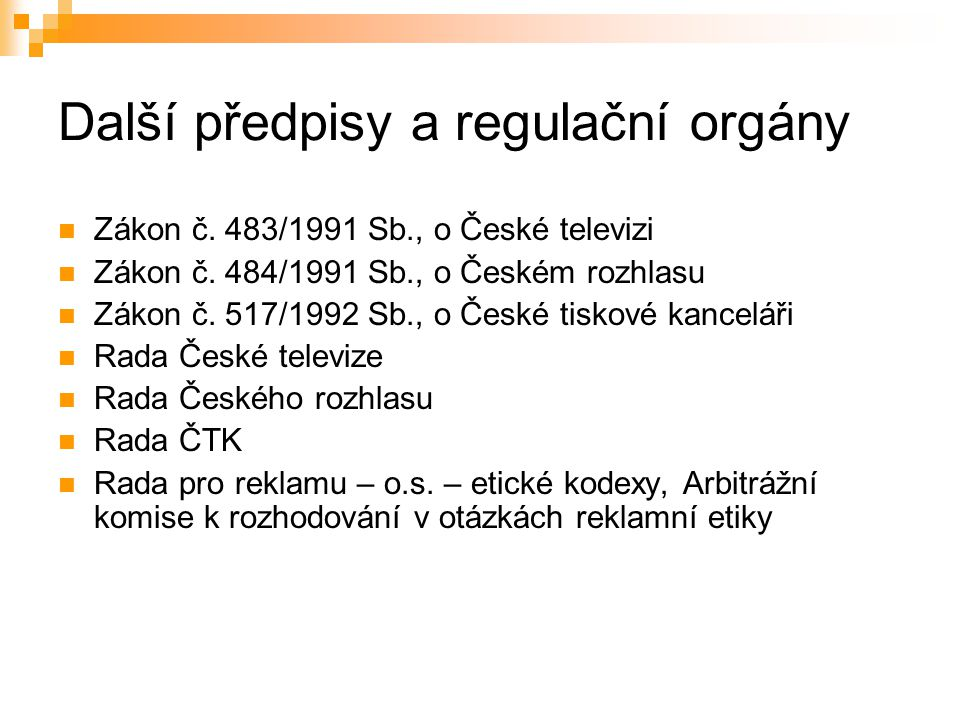 43 Další předpisy a regulační orgány Zákon č. 483/1991 Sb., o České televizi Zákon č.
