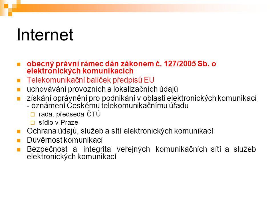 44 Internet obecný právní rámec dán zákonem č. 127/2005 Sb.
