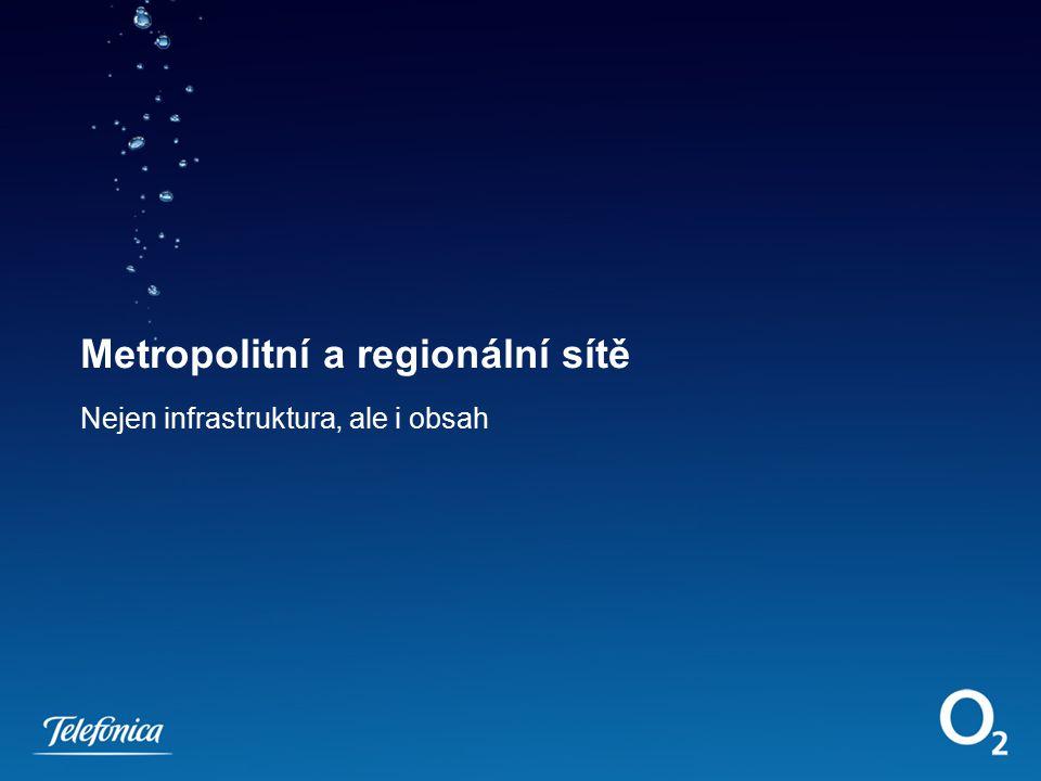 Metropolitní a regionální sítě Nejen infrastruktura, ale i obsah