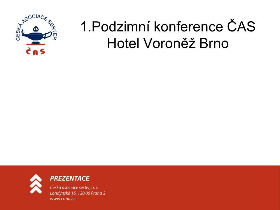 1.Podzimní konference ČAS Hotel Voroněž Brno