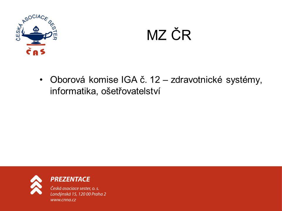 MZ ČR Oborová komise IGA č. 12 – zdravotnické systémy, informatika, ošetřovatelství