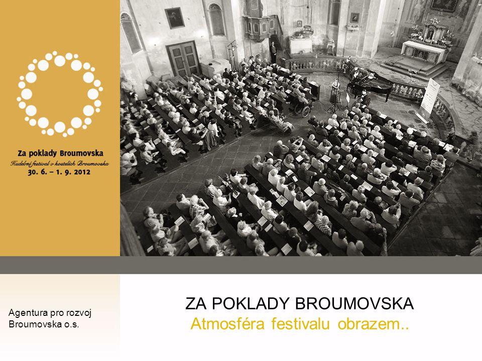 ZA POKLADY BROUMOVSKA Atmosféra festivalu obrazem.. Agentura pro rozvoj Broumovska o.s.