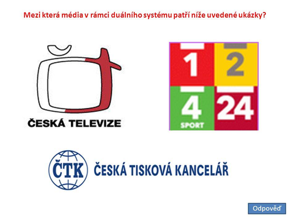 Mezi která média v rámci duálního systému patří níže uvedené ukázky Odpověď