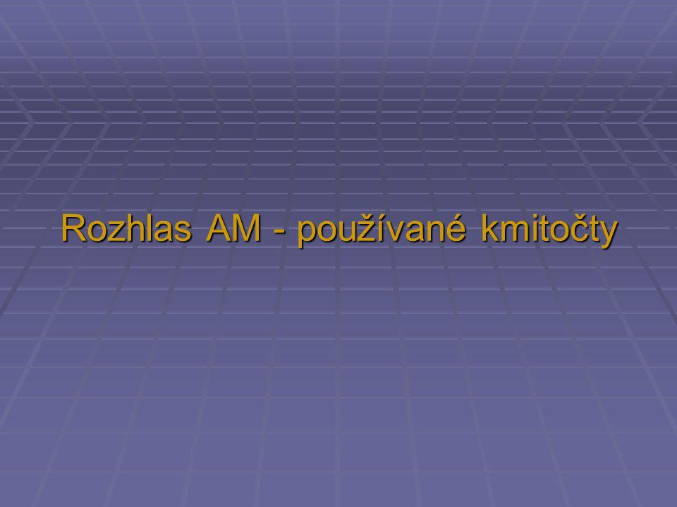 Rozhlas AM - používané kmitočty