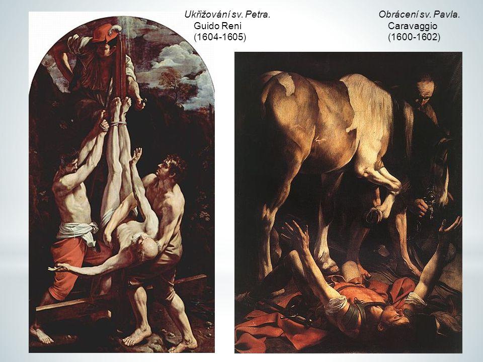 Obrácení sv. Pavla. Caravaggio (1600-1602) Ukřižování sv. Petra. Guido Reni (1604-1605)