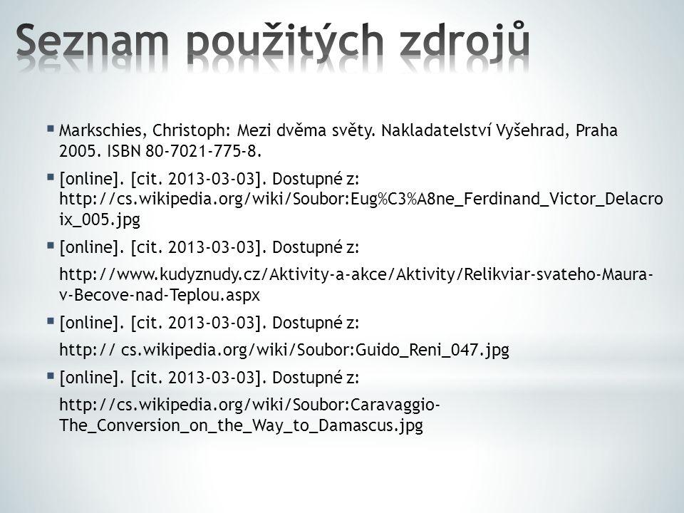  Markschies, Christoph: Mezi dvěma světy. Nakladatelství Vyšehrad, Praha 2005. ISBN 80-7021-775-8.  [online]. [cit. 2013-03-03]. Dostupné z: http://