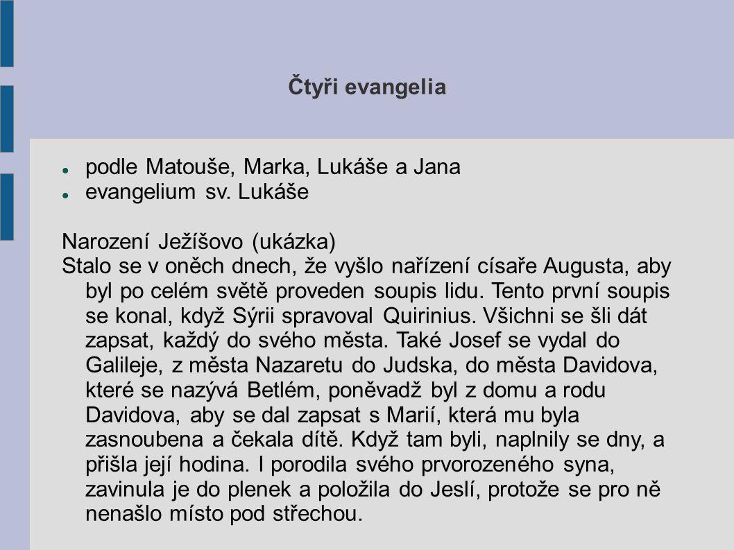 Čtyři evangelia podle Matouše, Marka, Lukáše a Jana evangelium sv.
