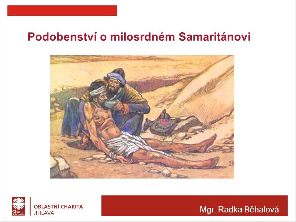 Podobenství o milosrdném Samaritánovi Mgr. Radka Běhalová