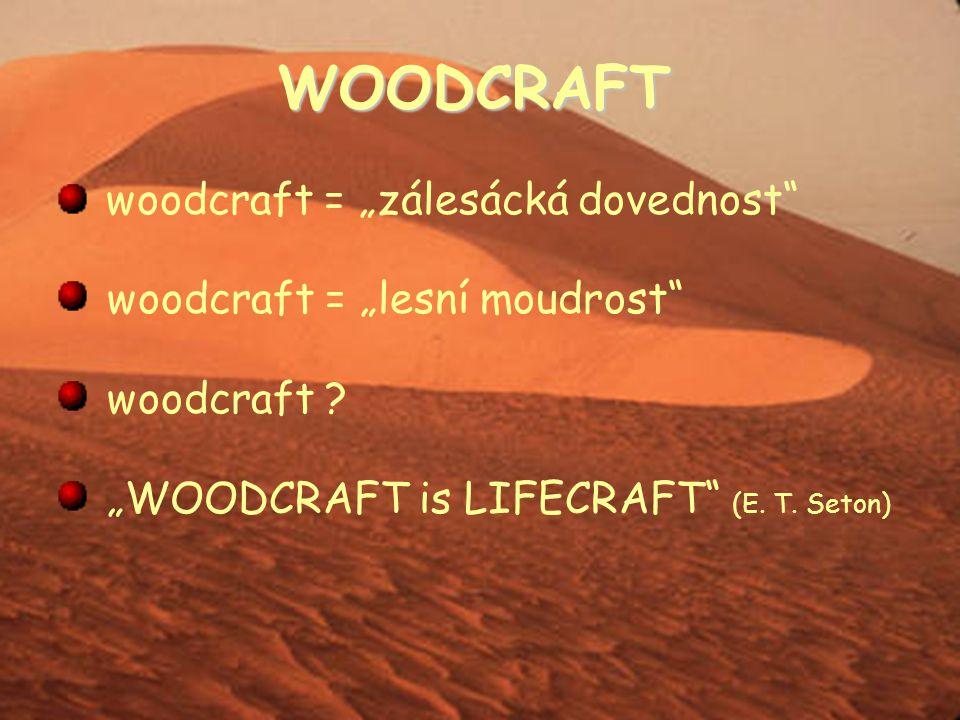 """WOODCRAFT woodcraft = """"zálesácká dovednost woodcraft = """"lesní moudrost woodcraft ."""