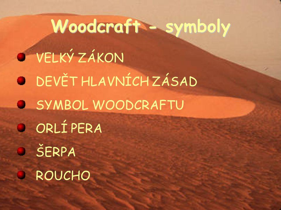 Woodcraft - symboly VELKÝ ZÁKON DEVĚT HLAVNÍCH ZÁSAD SYMBOL WOODCRAFTU ORLÍ PERA ŠERPA ROUCHO