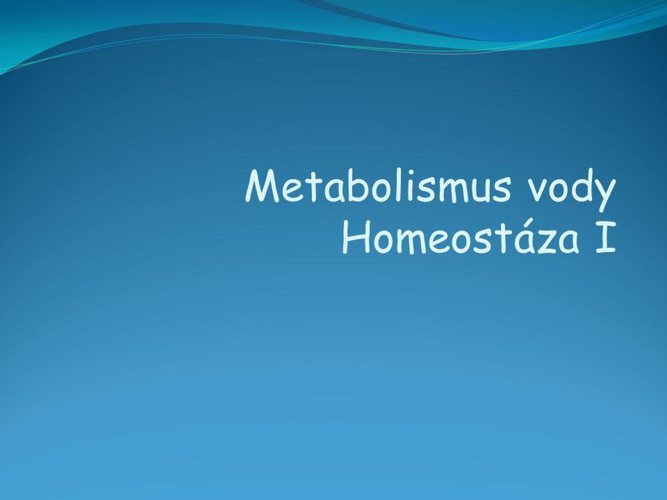 Metabolismus vody Homeostáza I