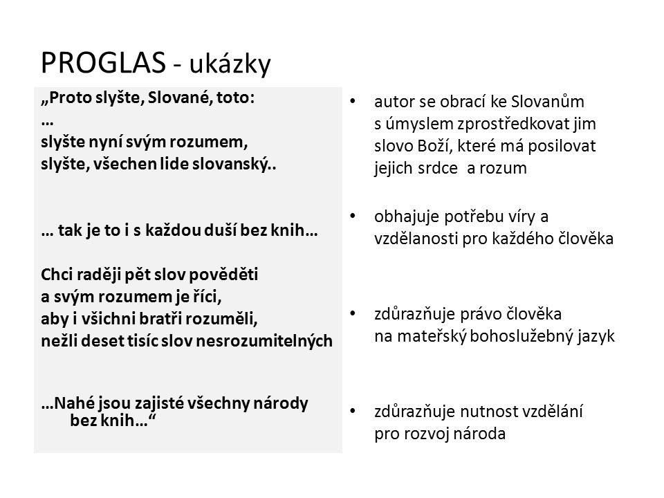 """PROGLAS - ukázky """"Proto slyšte, Slované, toto: … slyšte nyní svým rozumem, slyšte, všechen lide slovanský.. … tak je to i s každou duší bez knih… Chci"""