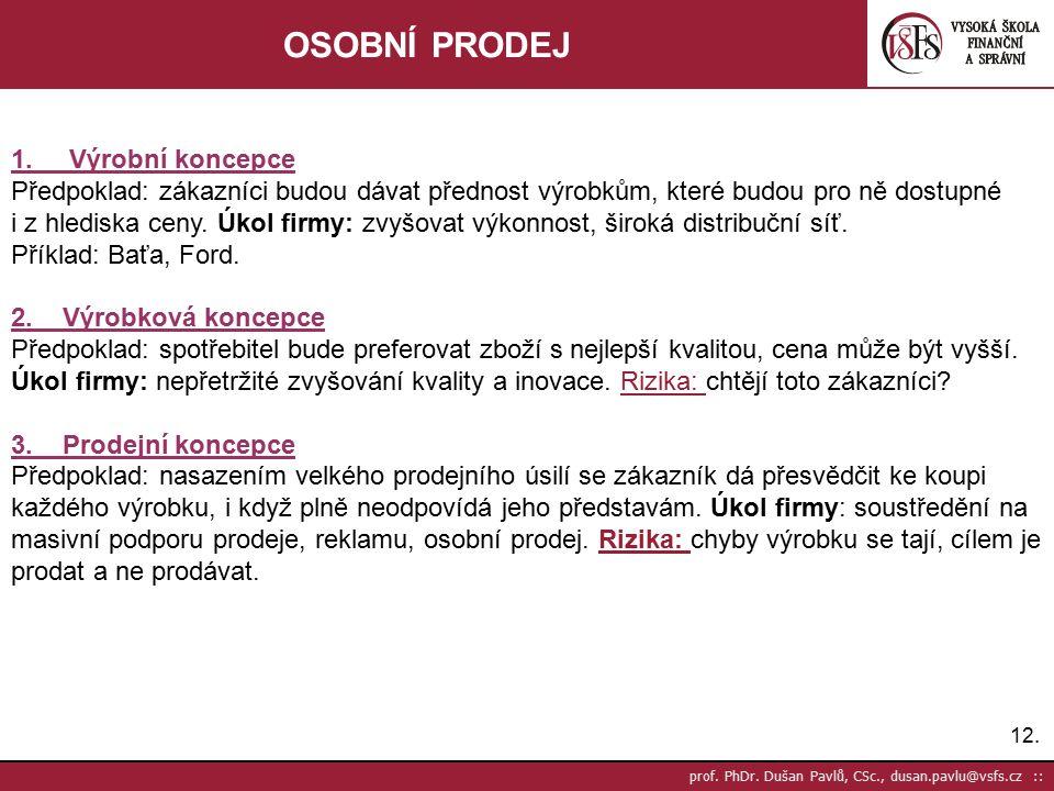 12.prof. PhDr. Dušan Pavlů, CSc., dusan.pavlu@vsfs.cz :: OSOBNÍ PRODEJ 1.