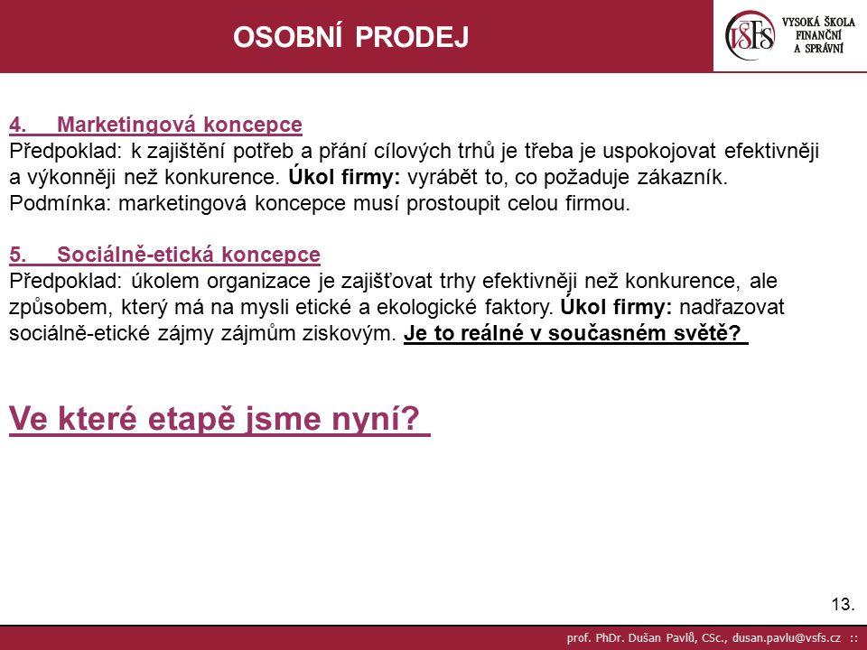 13.prof. PhDr. Dušan Pavlů, CSc., dusan.pavlu@vsfs.cz :: OSOBNÍ PRODEJ 4.
