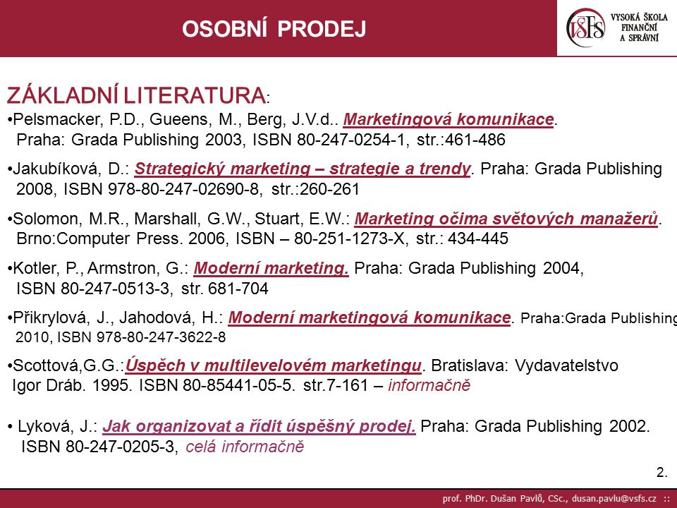 33. prof. PhDr. Dušan Pavlů, CSc., dusan.pavlu@vsfs.cz :: OSOBNÍ PRODEJ DĚKUJI ZA POZORNOST