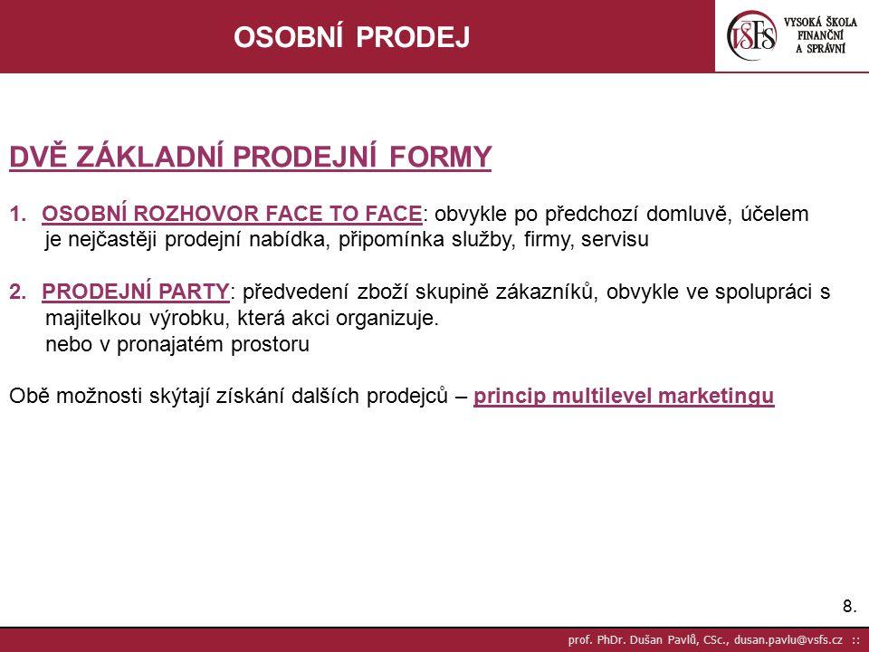 29. prof. PhDr. Dušan Pavlů, CSc., dusan.pavlu@vsfs.cz :: OSOBNÍ PRODEJ