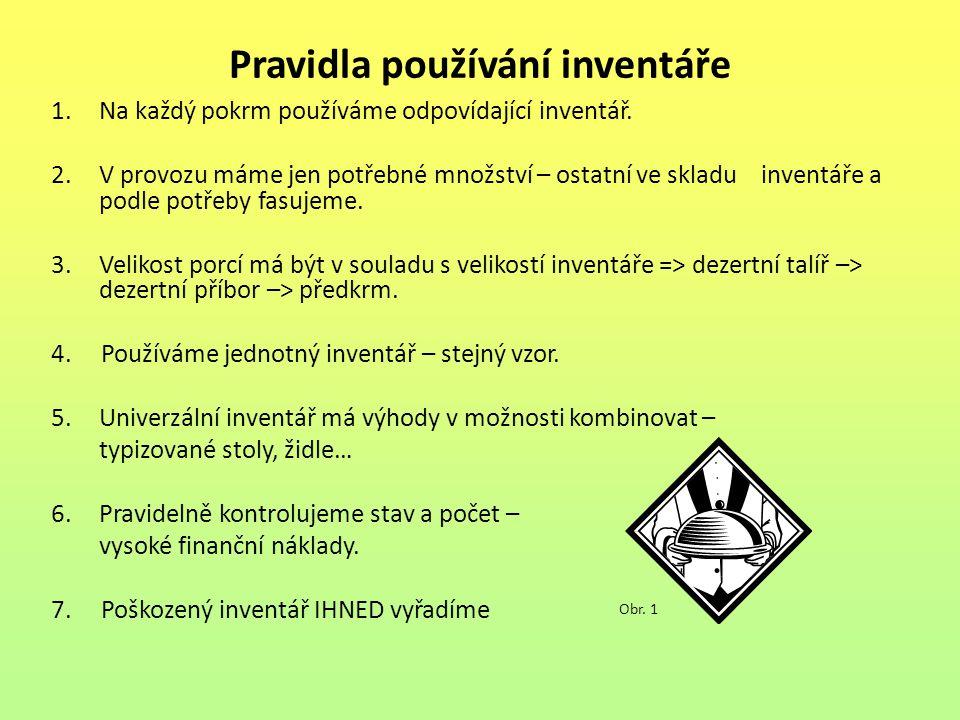 Pravidla používání inventáře 1.Na každý pokrm používáme odpovídající inventář.