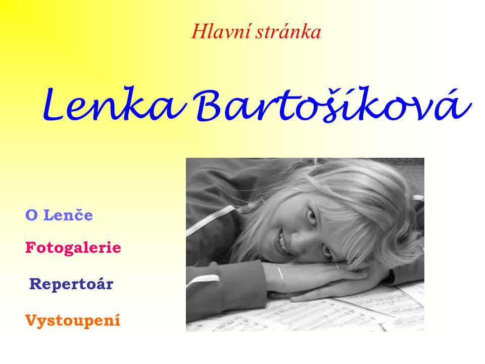 Lenka Bartošíková O Lenče Fotogalerie Repertoár Vystoupení Hlavní stránka