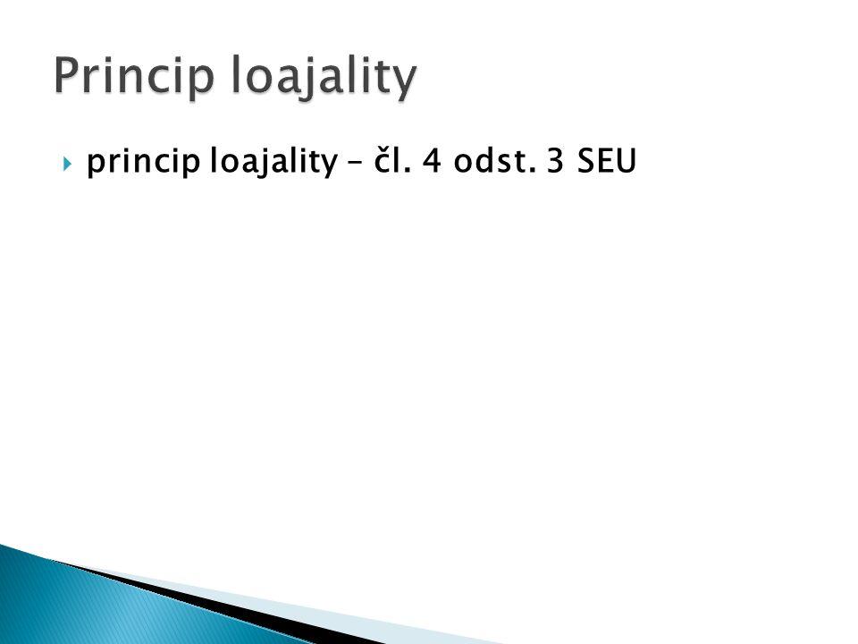  princip loajality – čl. 4 odst. 3 SEU