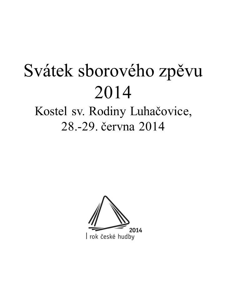 Svátek sborového zpěvu 2014 Kostel sv. Rodiny Luhačovice, 28.-29. června 2014