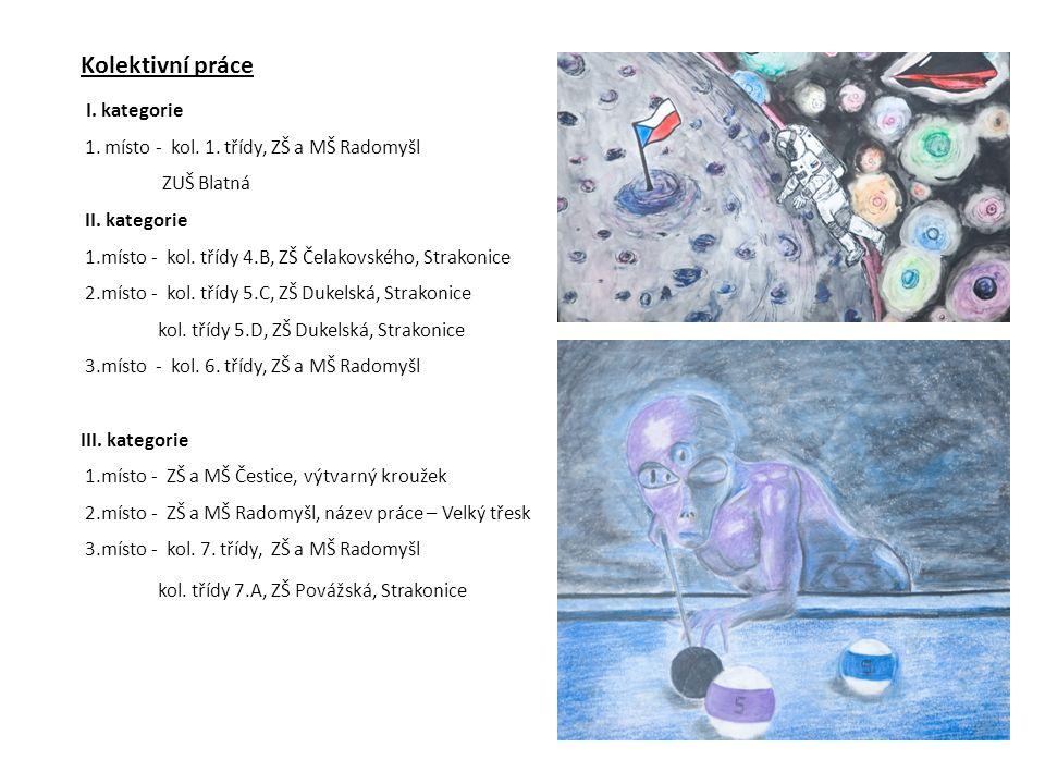 Kolektivní práce I. kategorie 1. místo - kol. 1.
