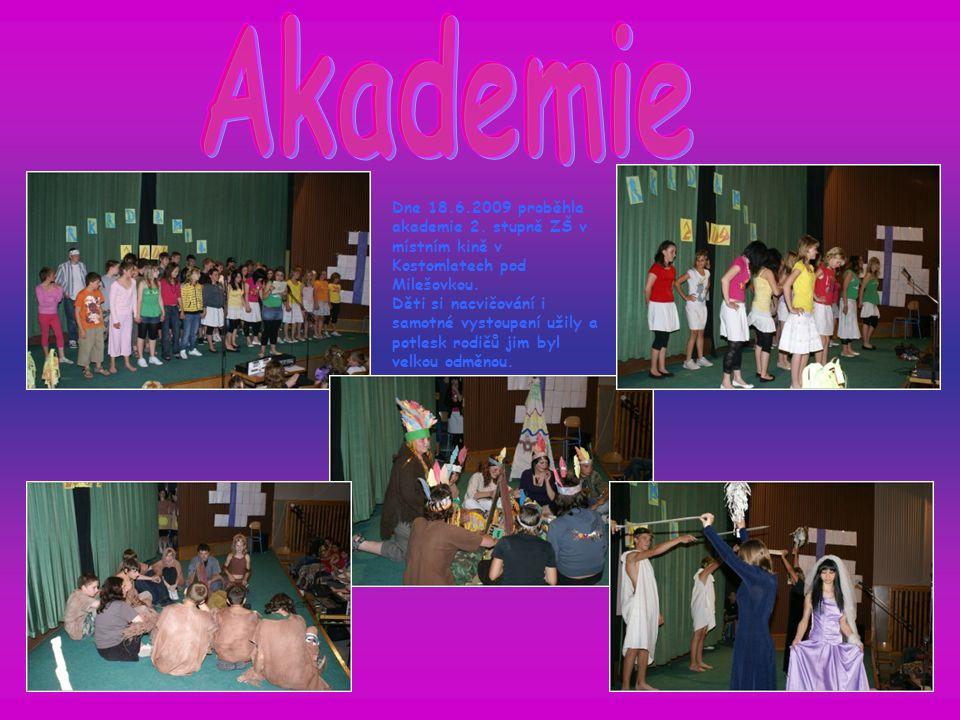 Dne 18.6.2009 proběhla akademie 2. stupně ZŠ v místním kině v Kostomlatech pod Milešovkou. Děti si nacvičování i samotné vystoupení užily a potlesk ro