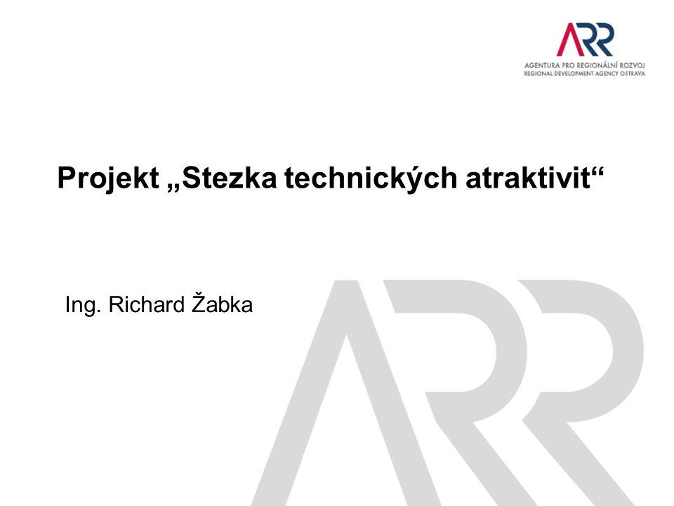 "Projekt ""Stezka technických atraktivit Ing. Richard Žabka"