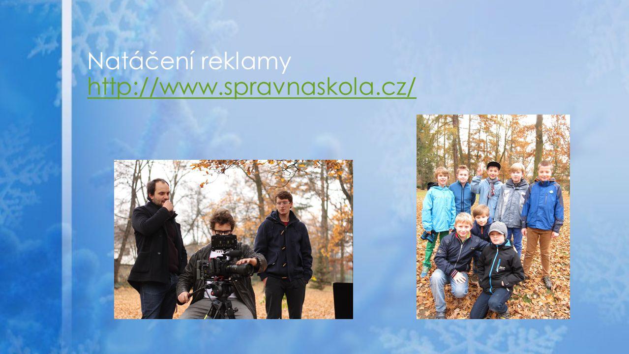 Natáčení reklamy http://www.spravnaskola.cz/ http://www.spravnaskola.cz/