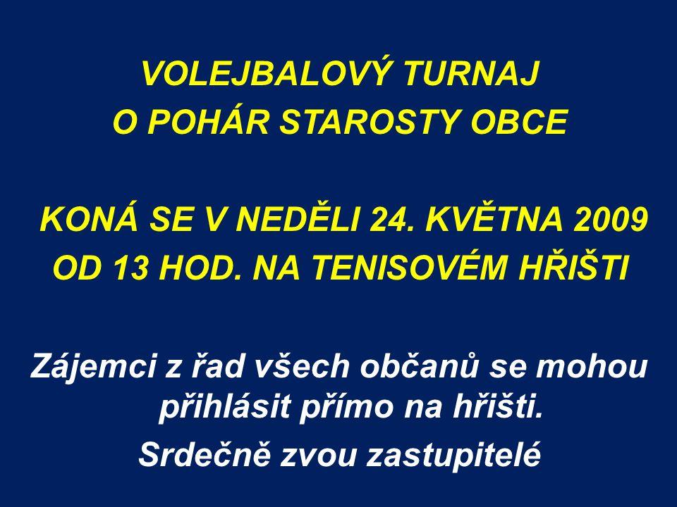 VOLEJBALOVÝ TURNAJ O POHÁR STAROSTY OBCE KONÁ SE V NEDĚLI 24.