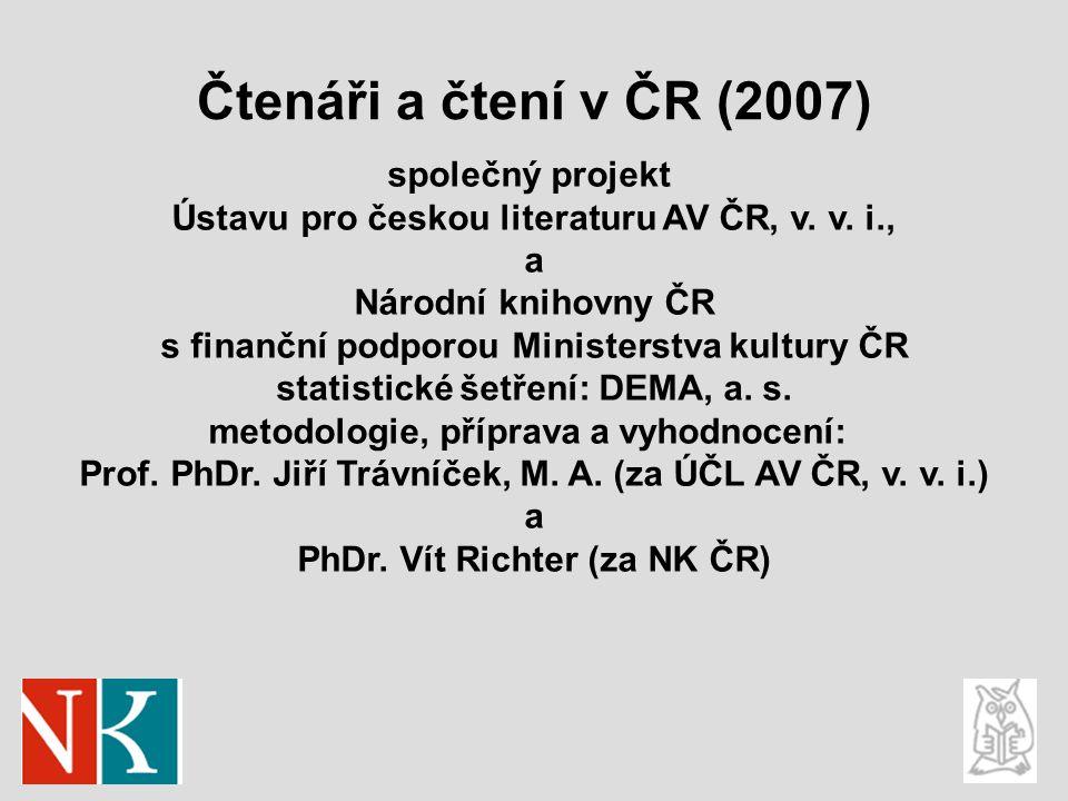 Čtenáři a čtení v ČR (2007) společný projekt Ústavu pro českou literaturu AV ČR, v.