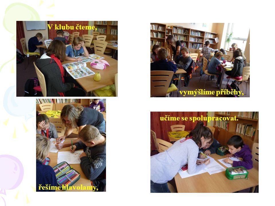 V klubu čteme, vymýšlíme příběhy, řešíme hlavolamy, učíme se spolupracovat.